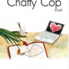 Chatty Cop
