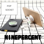 Pop Socket ที่ติดโทรศัพท์ตั้งได้ NINE PERCENT