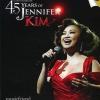เจนนีเฟอร์ คิ้ม - 45 ปี Jennifer Kim คอนเสิร์ตครั้งสุดท้าย...ก่อนวัยทอง DVD concert
