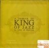 A Tribute To King Of Jazz By John Ddi Martino Vol.1