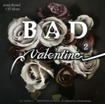 Bad Valentine - Vol.2