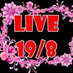 Live 19/8