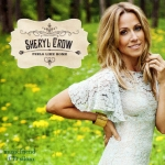 Sheryl Crow - Feels Like Home 2013