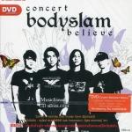 Bodyslam - Believe Concert DVD บอดี้แสลม