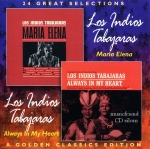 Los Indios Tabajaras - Maria Elena & Always In My Heart