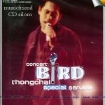 Concert DVD เบิร์ด ธงไชย แมคอินไตย์ Bird Thongcha - เบิร์ด เซอร์วิส พิเศษ