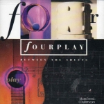 Fourplay - Between The Sheets(USA)