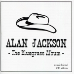 Alan Jackson - The Bluegrass Album 2013