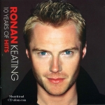 Ronan Keating (Boyzone)- 10 Years of Hits (2004)