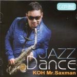 CD,โก้ มิสเตอร์แซกแมน Koh Mr.Saxman - Jazz Dance