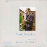 CD, Mark Hodgkins Suntaraporn Jazz in The Park ชุดที่ 3