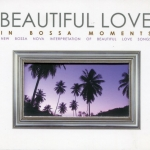 Beautiful Love in Bossa Moments