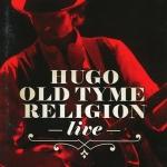 ฮูโก้ Hugo Old Tyme Religion Live Concert DVD